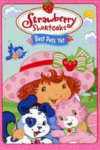 Strawberry Shortcake: Best Pets Yet 2004