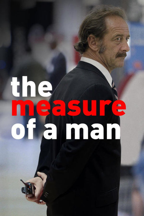 The Measure of a Man (La loi du marché) 2015