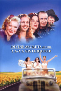 Divine Secrets of the Ya-Ya Sisterhood 2002