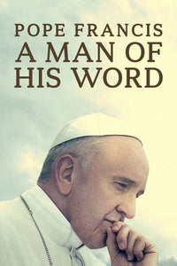 Pope Francis: A Man of His Word 2018