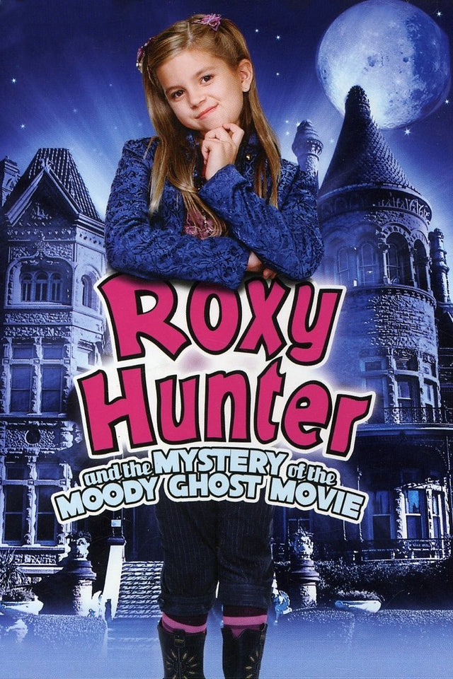 Roxy Hunter and the Mystery of the Moody Ghost 2007