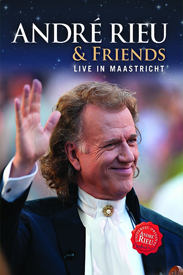 André Rieu & Friends: Live In Maastricht 2013