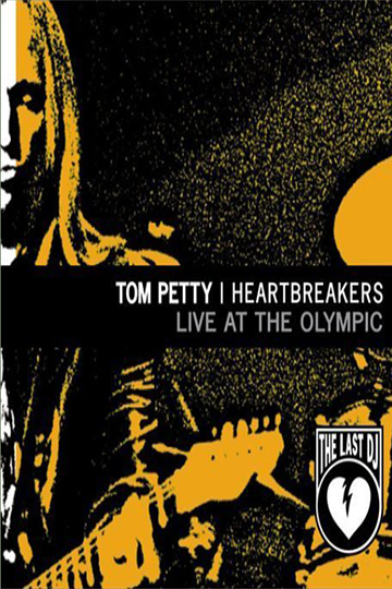 Tom Petty and the Heartbreakers: Live at the Olympic 2003