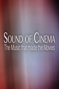 Sound of Cinema: The Music That Made the Movies Season 1 2013