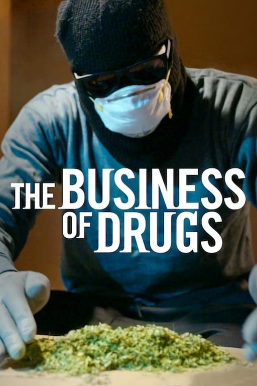 The Business of Drugs Season 1 2020