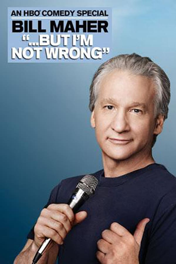 Bill Maher: But I'm Not Wrong 2010