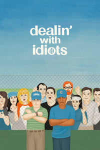 Dealin' with Idiots 2013