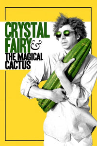 Crystal Fairy & the Magical Cactus 2013