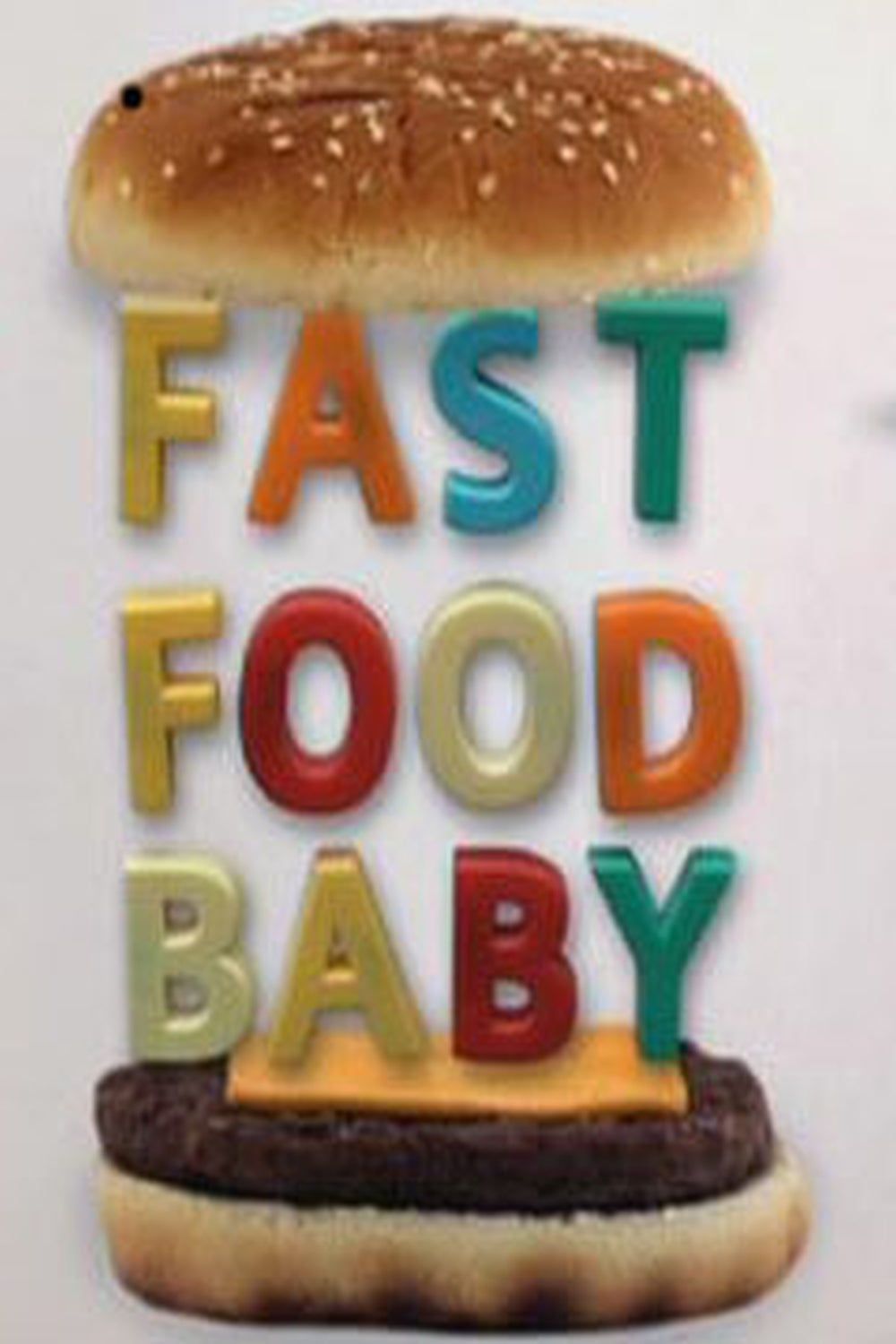 Fast Food Baby 2011