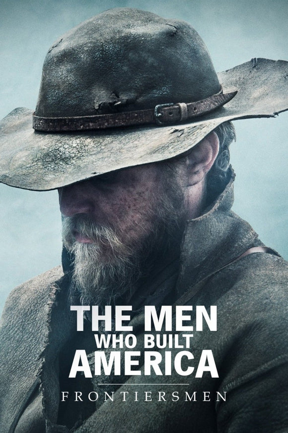 The Men Who Built America: Frontiersmen Season 1 2018