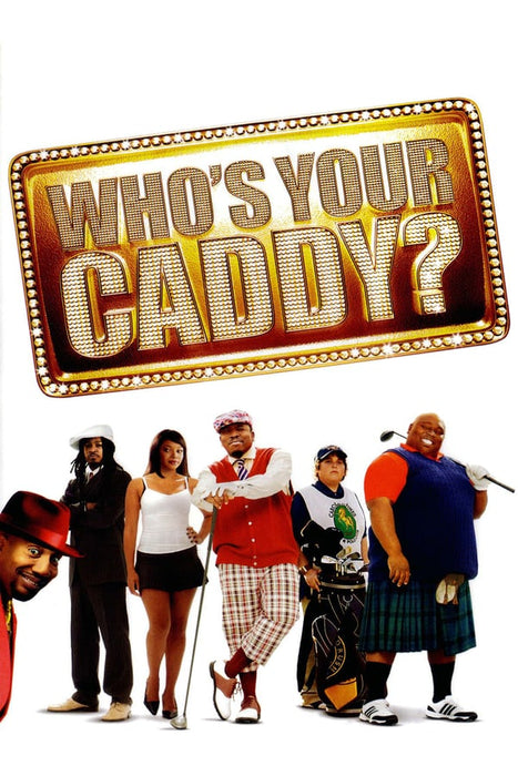 Who's Your Caddy? 2007