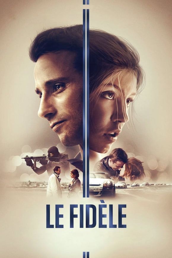 Racer and the Jailbird (Le Fidèle) 2017