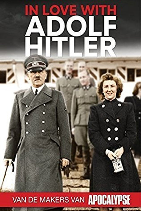 In Love with Adolf Hitler 2007