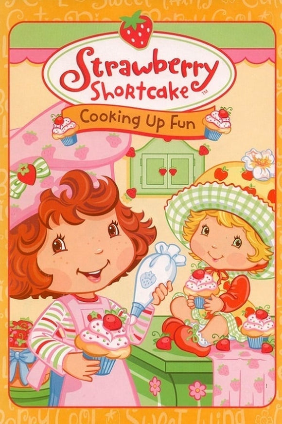 Strawberry Shortcake: Cooking Up Fun 2006