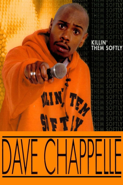Dave Chappelle: Killin' Them Softly 2000