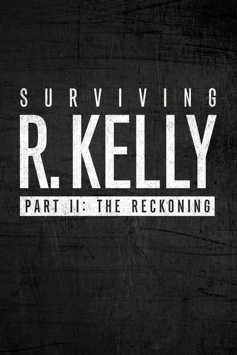 Surviving R. Kelly Part II The Reckoning Season 1 2020