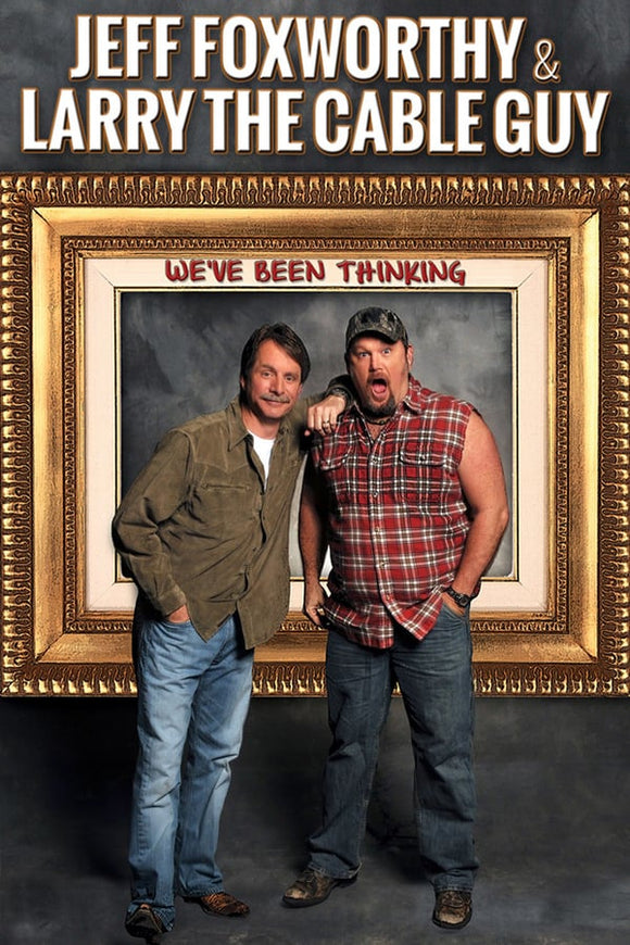 Jeff Foxworthy & Larry the Cable Guy: We've Been Thinking 2016