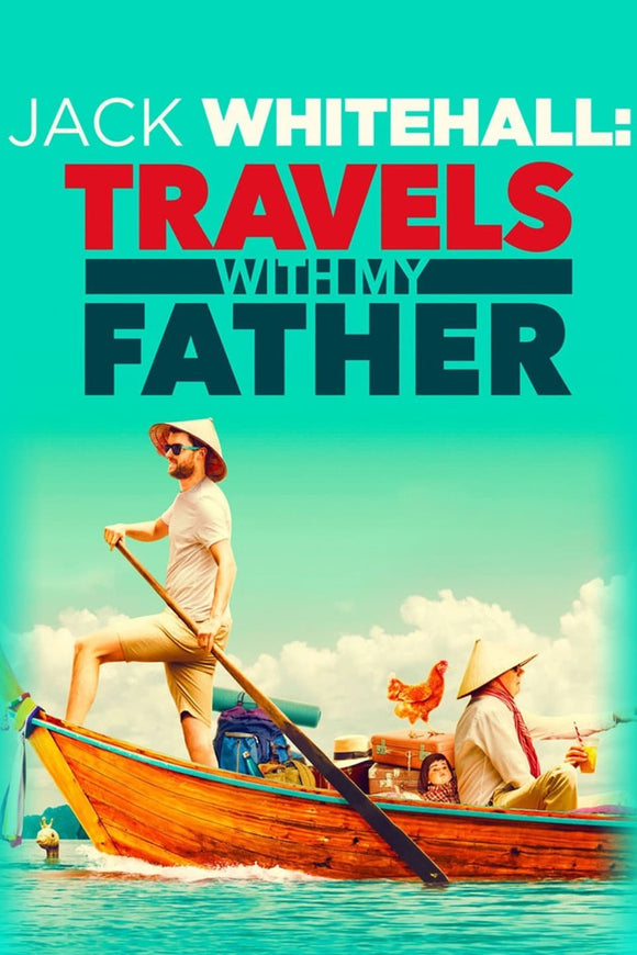 Jack Whitehall: Travels with My Father Season 1 2017