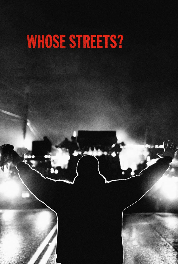 Whose Streets? 2017