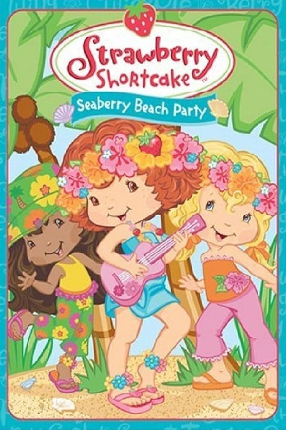 Strawberry Shortcake: Seaberry Beach Party 2005