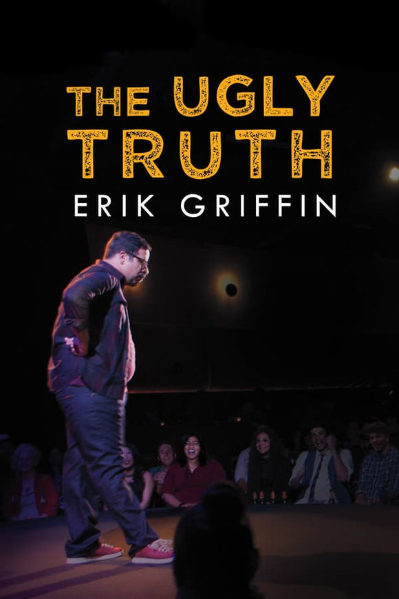 Erik Griffin: The Ugly Truth 2017