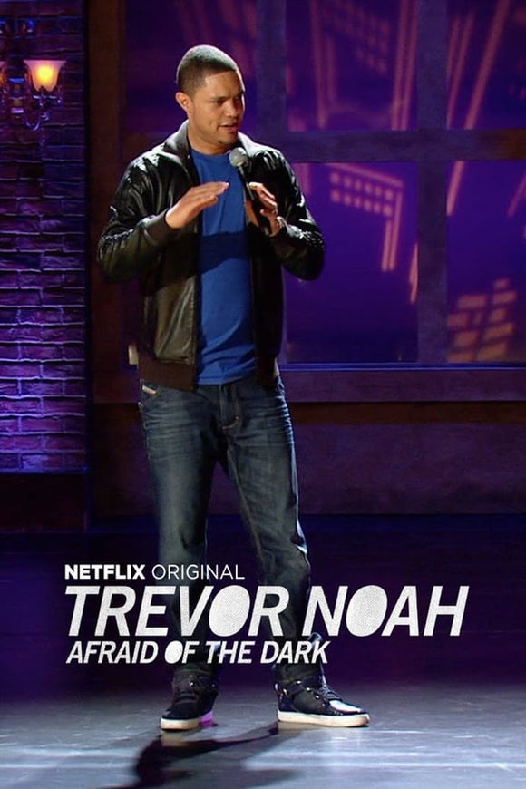 Trevor Noah: Afraid of the Dark 2017