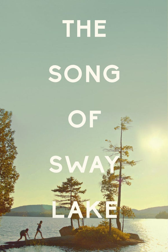 The Song of Sway Lake 2017