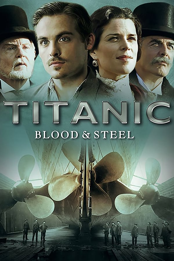 Titanic: Blood and Steel Season 1 2012