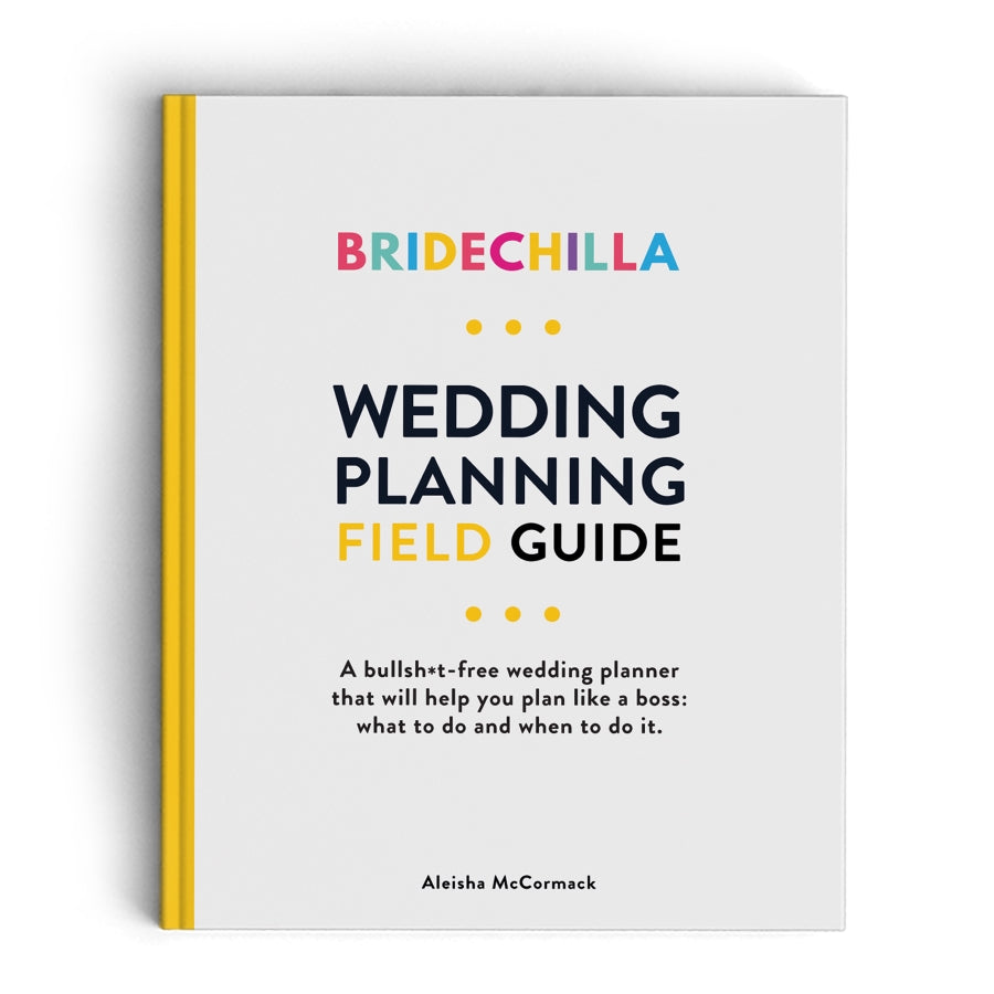 Bridechilla Field Guide Wedding Planner What To Do And When To Do