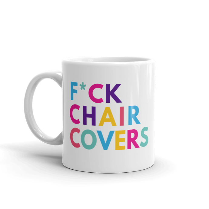 F*ck Chair Covers Mug