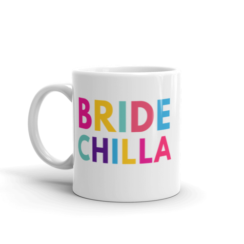 Bridechilla Mug: Sip your Favorite Beverage and be a Bridechilla
