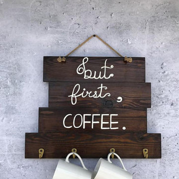 Decoration Items - But First Coffee Sign With Mug Holders