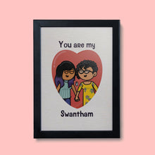"""You are my Swantham"" Framed Poster"