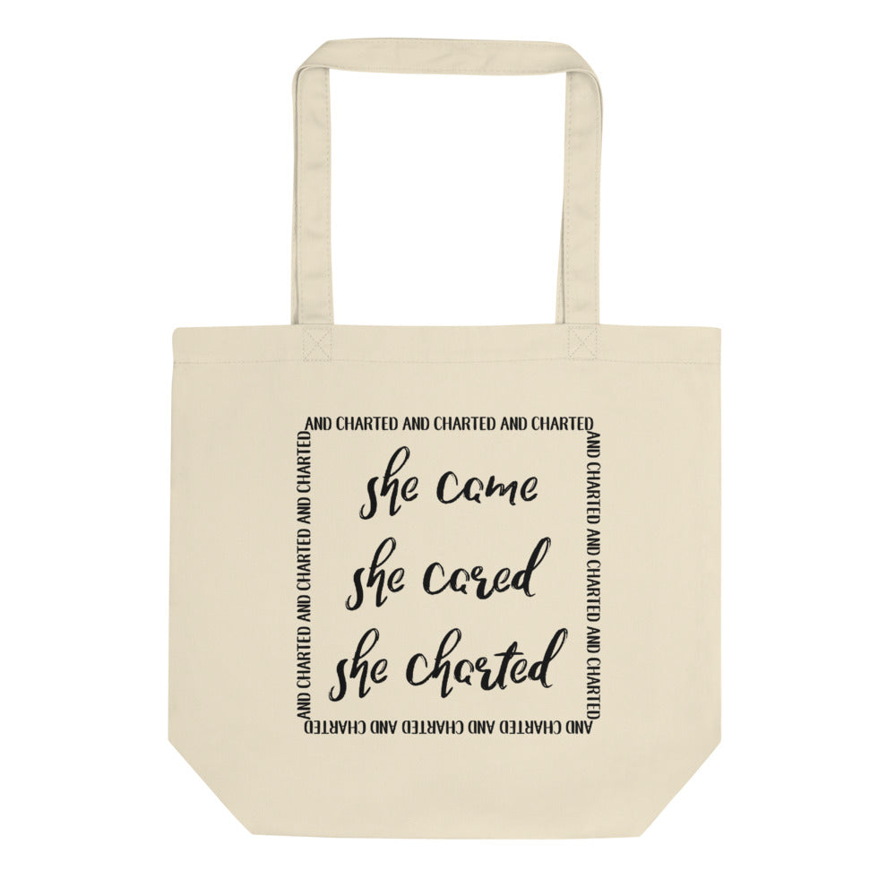 She Came She Cared She Charted Eco Tote Bag