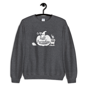 Fall Precautions Sweatshirt