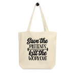 Save the Patients Kill the Workout Tote