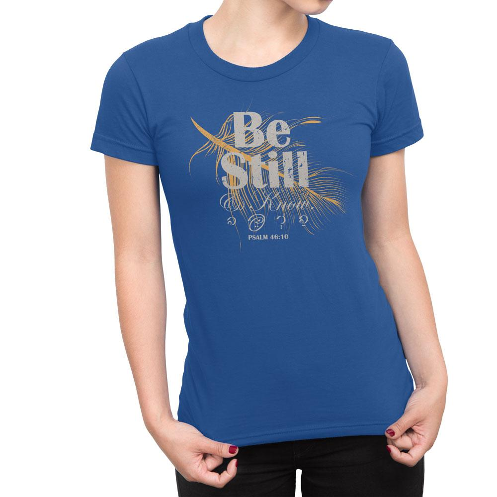 Be Still - Women's Faith T Shirt-WearBU.com