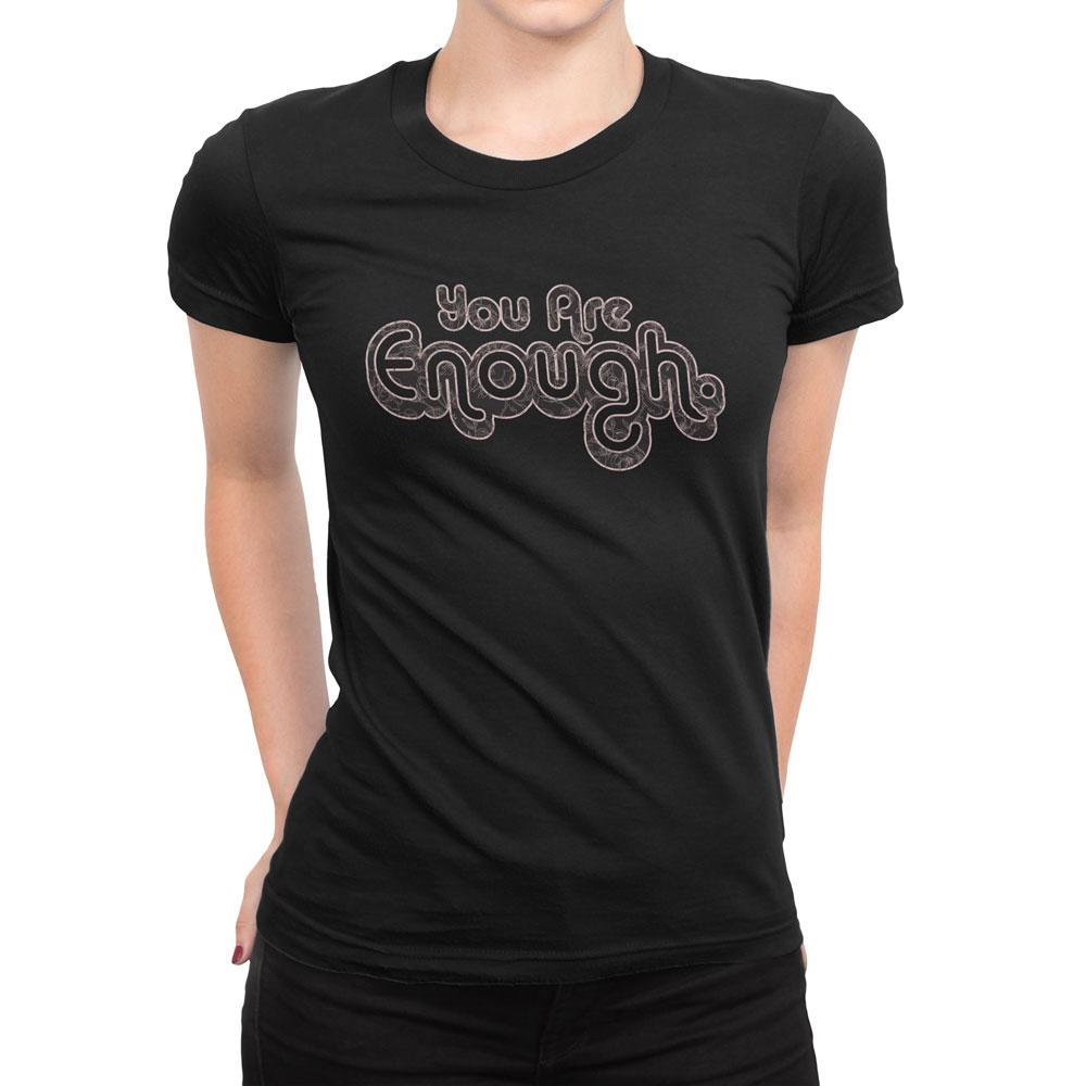 You Are Enough - Women's Inspirational T Shirt-WearBU.com