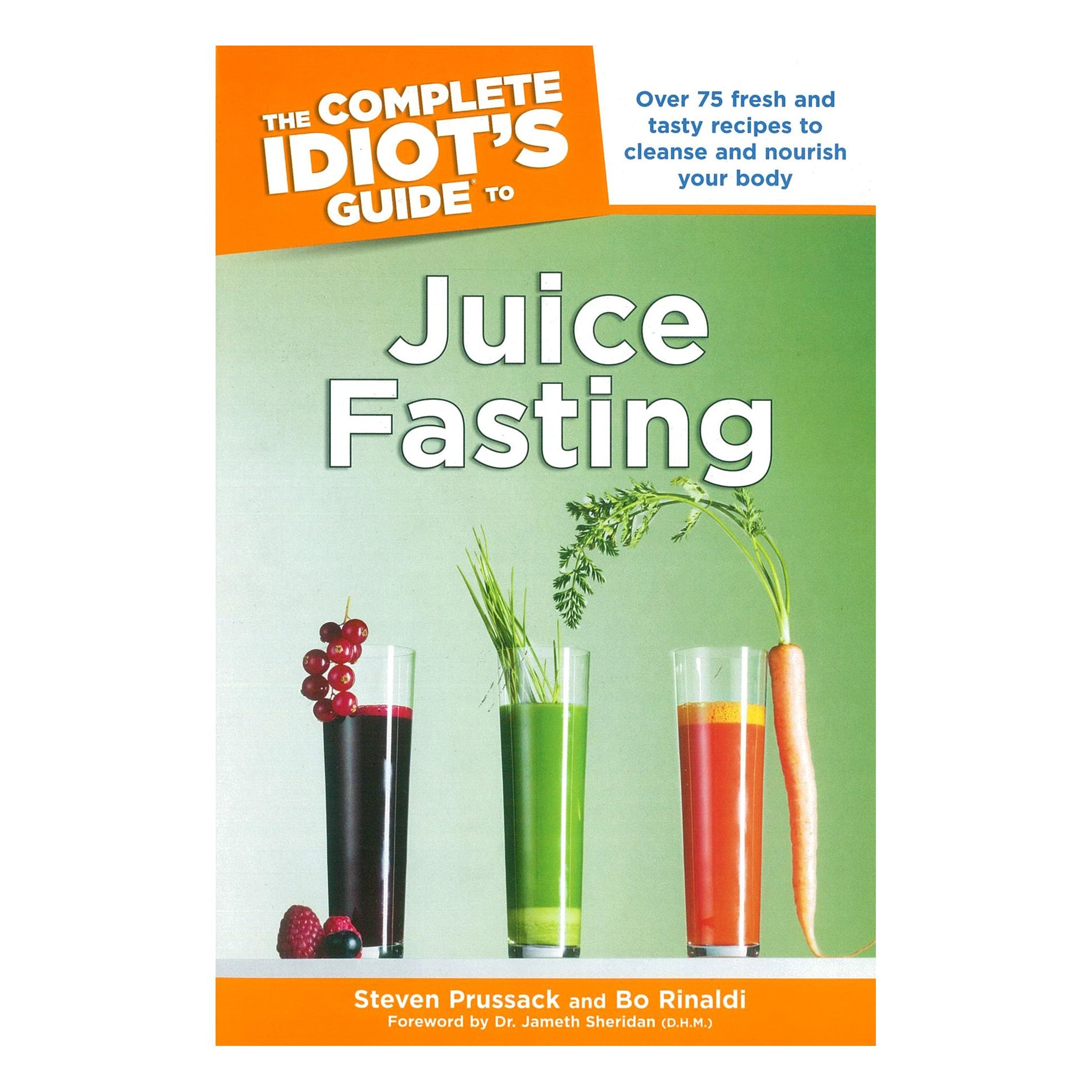 The Complete Idiot's Guide to Juice Fasting - Tribest