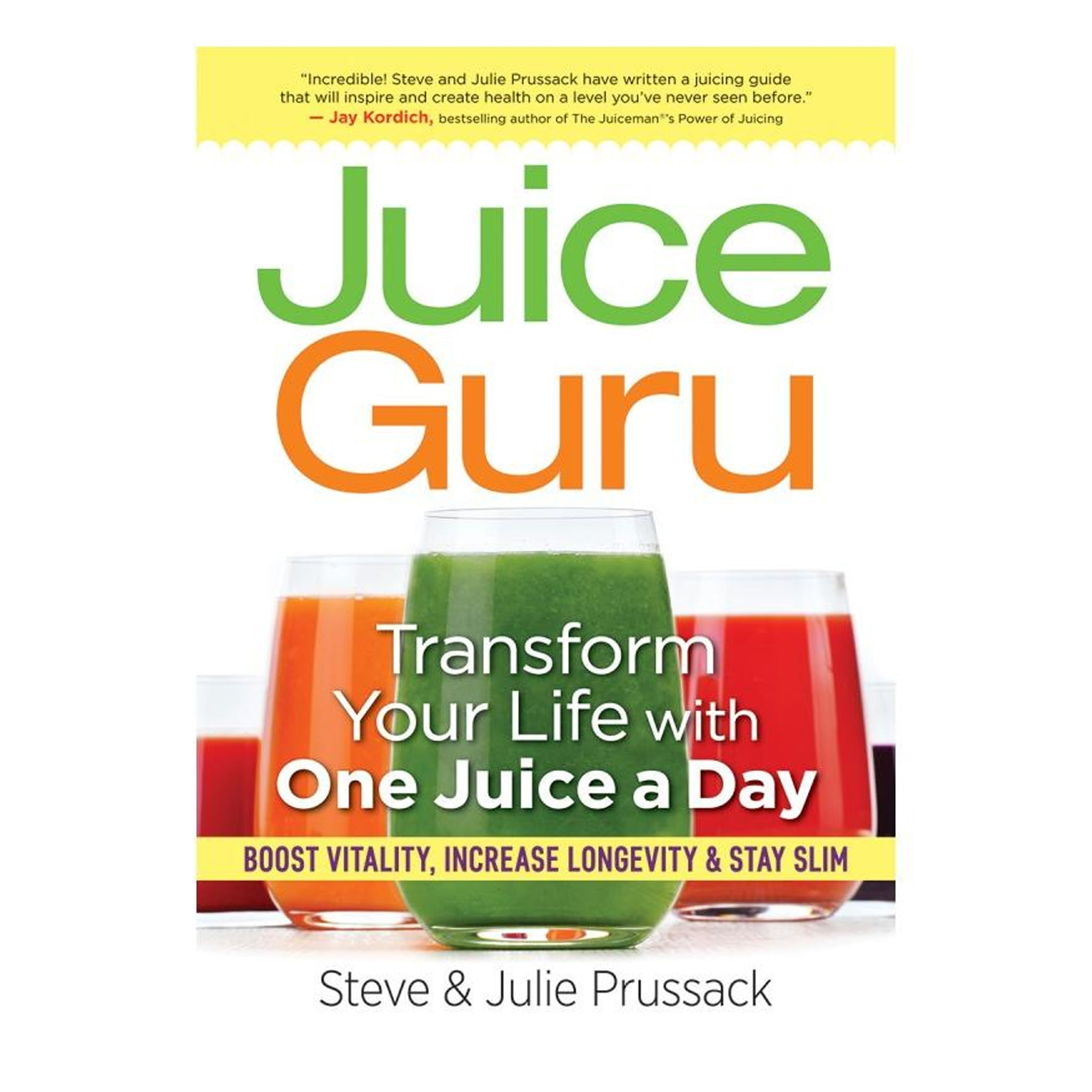 Juice Guru: Transform Your Life by Adding One Juice a Day - Tribest
