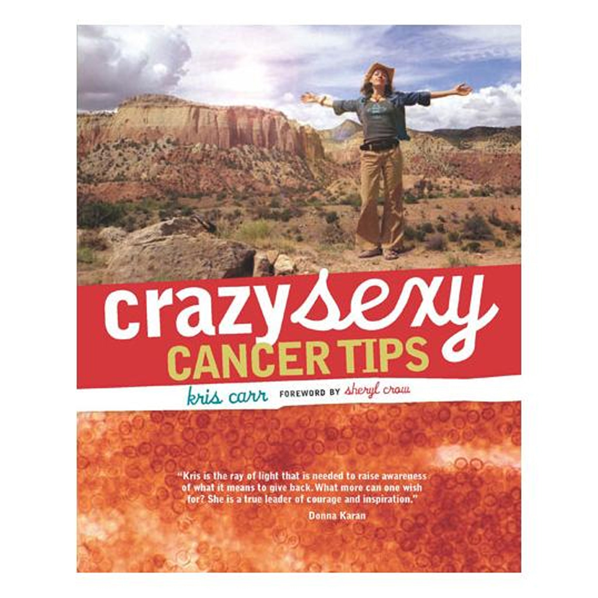 Crazy Sexy Cancer Tips by Kriss Carr, GPBKC01 - Tribest