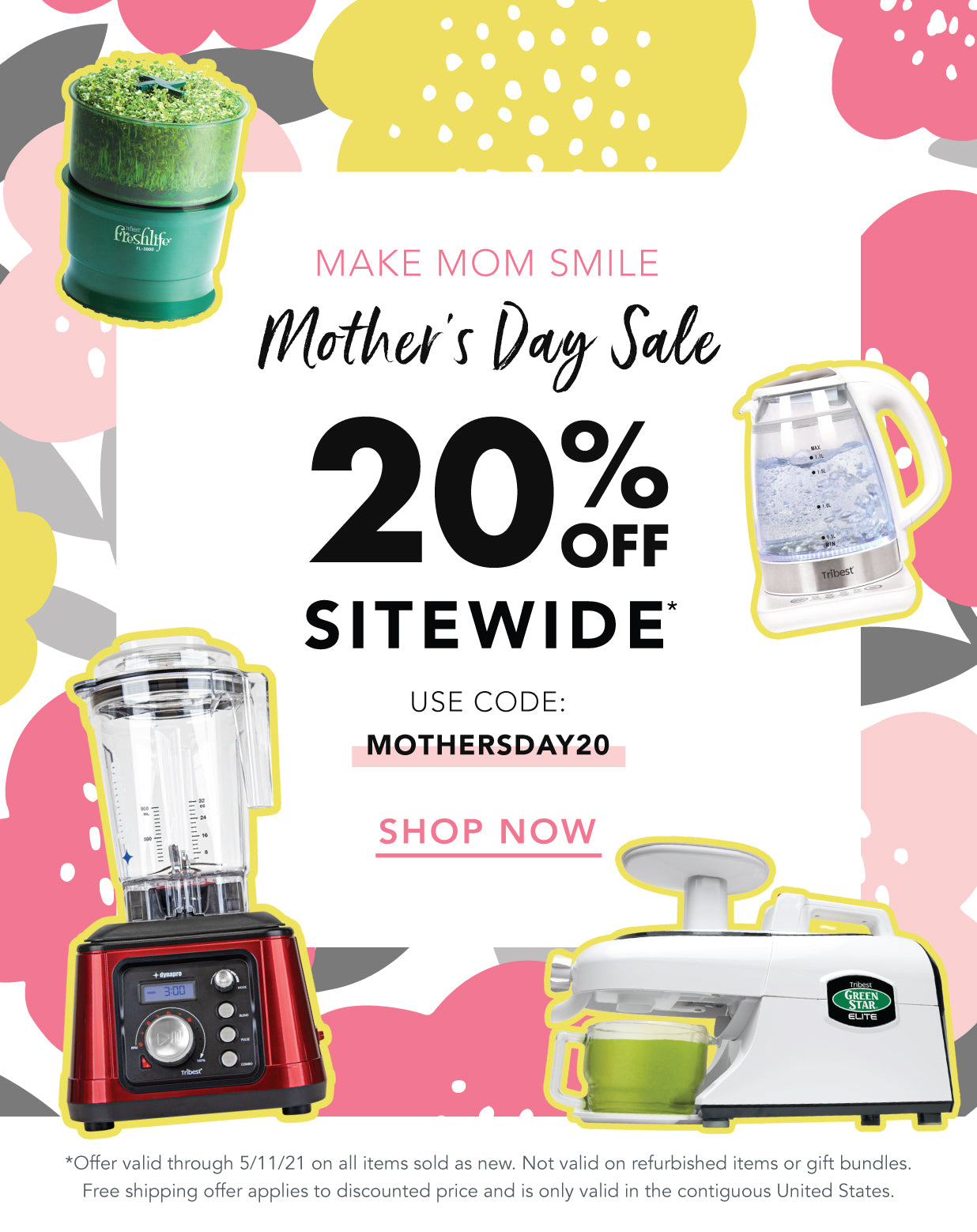 20% off sitewide through 5/11/21 at tribest.com.