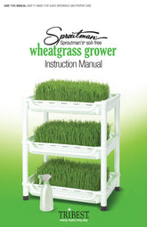 Sproutman's® Wheatgrass Grower Manual