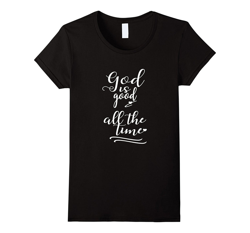 Christian Faith T Shirt-God Is Good All The Time Print T-Shirt Women