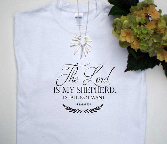 23rd Psalm, Bible verse tee,Women's Christian Tee shirt