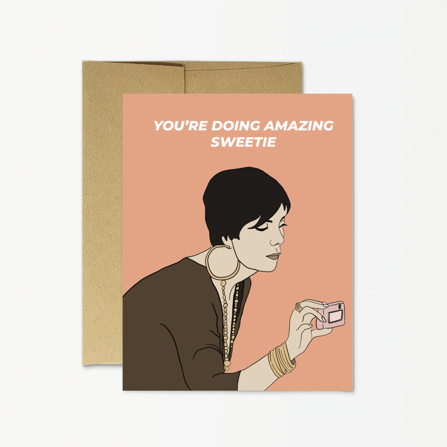 You're doing amazing sweetie. Party Mountain greeting card