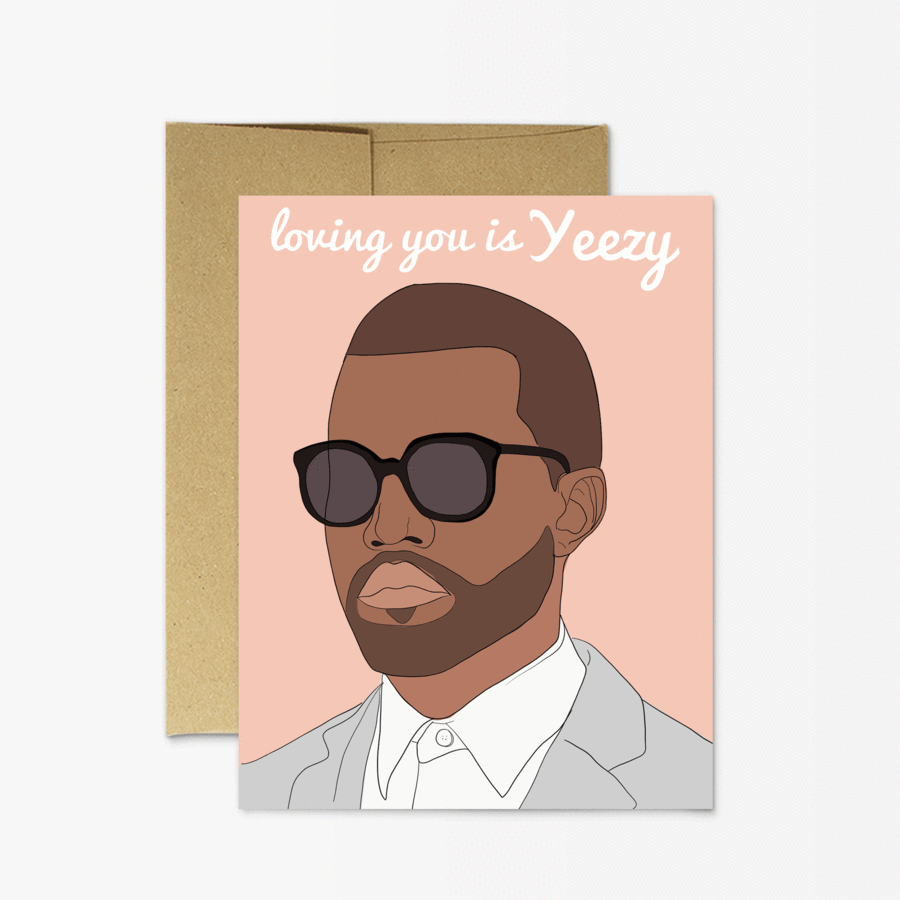 loving you is Yeezy. Kanye West greeting card