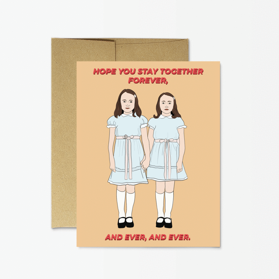 Hope you stay together forever, and ever, and ever. The Shining greeting card.
