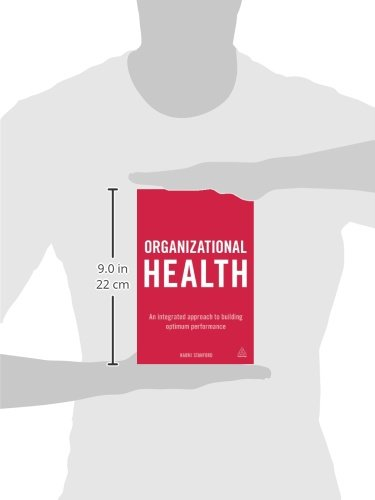 Organizational Health: An Integrated Approach to Building Optimum Performance