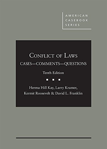 Conflict of Laws, Cases, Comments, and Questions (American Casebook Series)